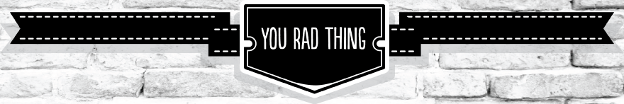 You Rad Thing